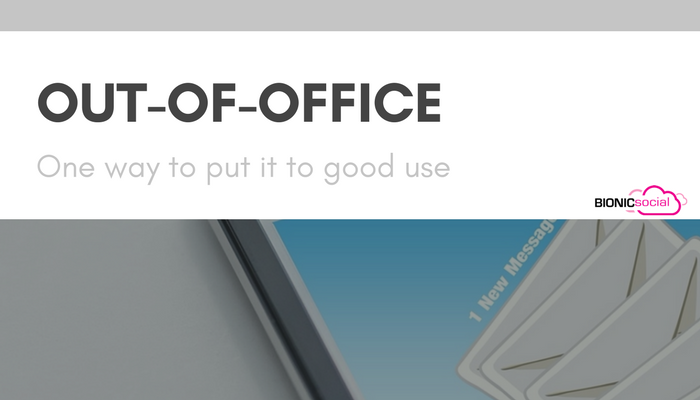 OUT OF OFFICE - one way to put it to good use