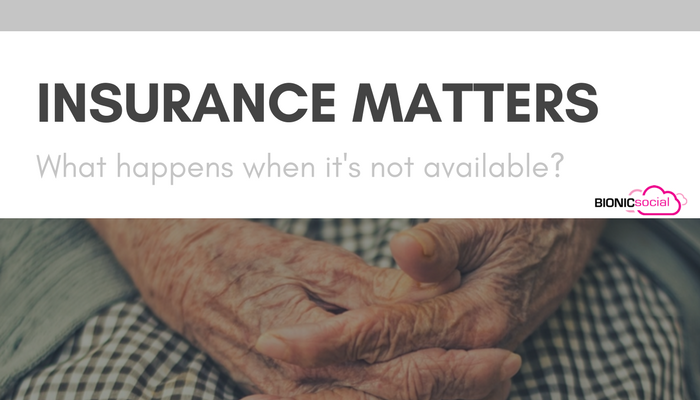 INSURANCE MATTERS - what happens when its not available