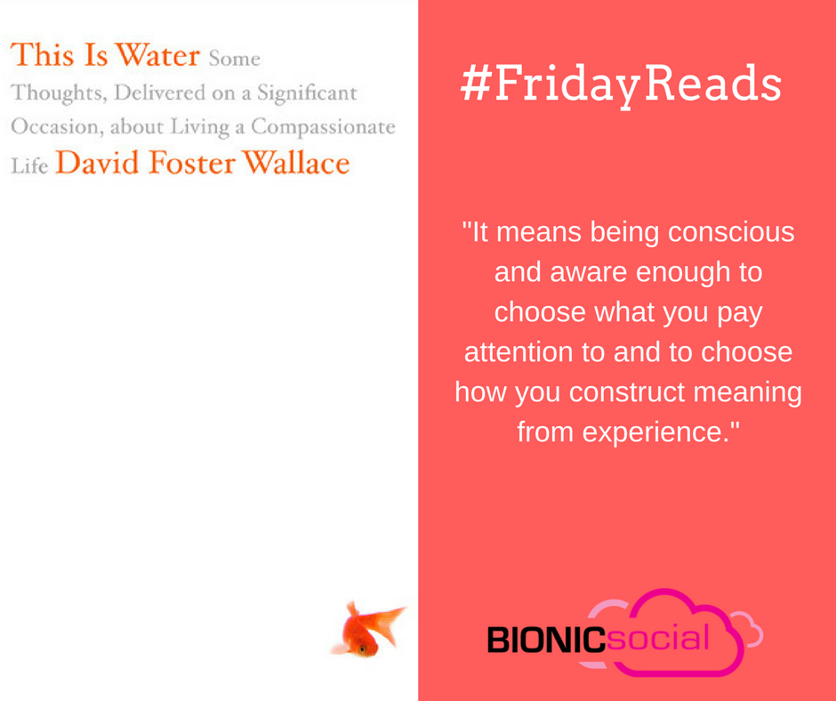 FRIDAYREADS - This is Water by David Foster Wallace