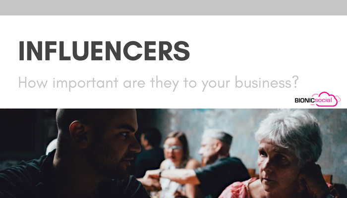 INFLUENCERS - how important are they to your business