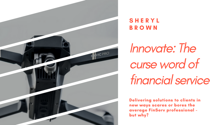 2018 - Innovate The Curse Word of Financial Services