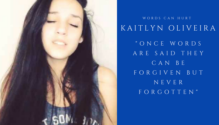 2018 KAITLYN OLIVEIRA- words can hurt