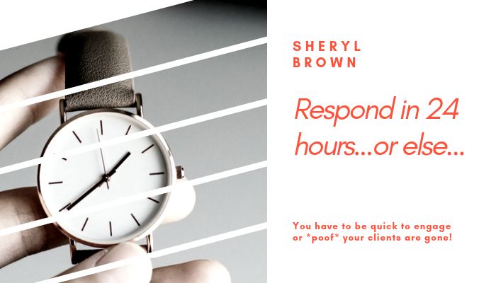 2018 - Respond in 24 Hours or Else by Sheryl Brown