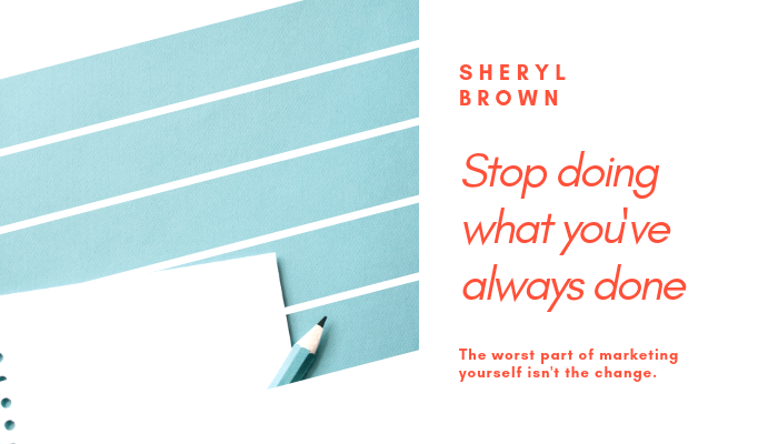 2018 - Stop Doing What Youve Always Done by Sheryl Brown