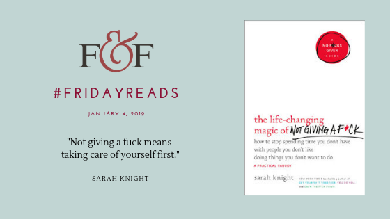 #FridayReads - Sarah Knight The Life-Changing Magic of Not Giving a Fuck