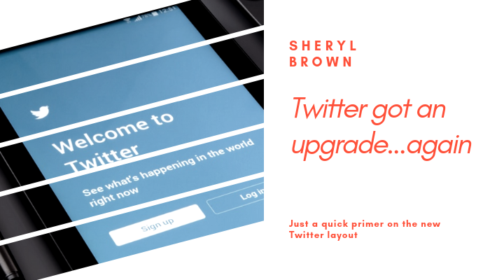 2019 - Twitter got an upgrade again by Sheryl Brown