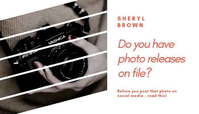 2019 - Do You Have Photo Releases On File by Sheryl Brown